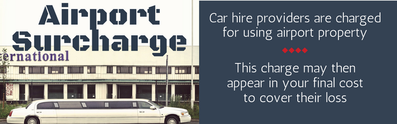 Airport Surcharge will usually be part of the cost when you hire a car