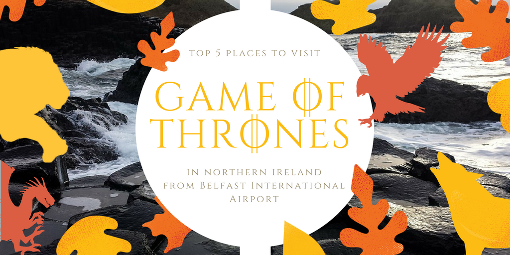 Header for Top 5 Game of Thrones Landmarks near Belfast International Airport